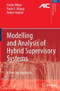 Miyagi, Paulo E. - Modelling and Analysis of Hybrid Supervisory Systems, ebook
