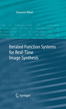 Nikiel, Sławomir - Iterated Function Systems for Real-Time Image Synthesis, ebook