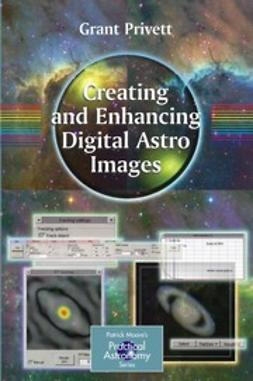 Privett, Grant - Creating and Enhancing Digital Astro Images, ebook
