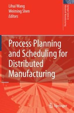 Shen, Weiming - Process Planning and Scheduling for Distributed Manufacturing, e-bok