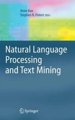 Kao, Anne - Natural Language Processing and Text Mining, ebook