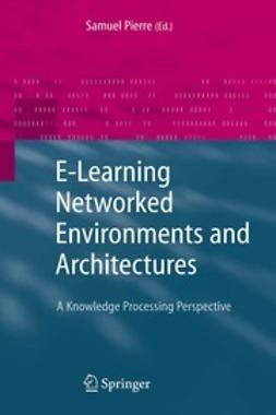 Pierre, Samuel - E-Learning Networked Environments and Architectures, ebook