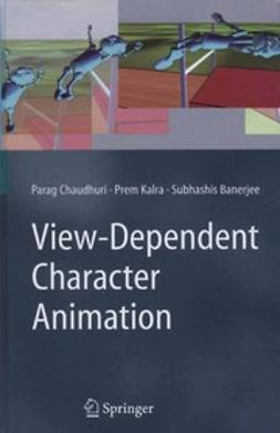 Banerjee, Subhashis - View-Dependent Character Animation, ebook