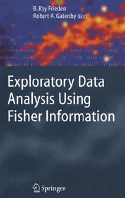 Frieden, B. Roy - Exploratory Data Analysis Using Fisher Information, ebook
