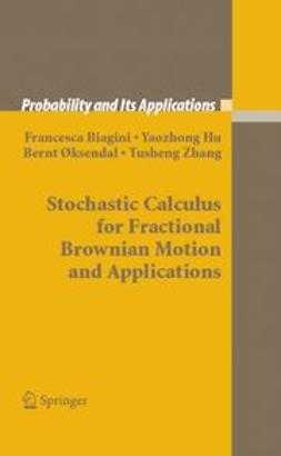 Biagini, Francesca - Stochastic Calculus for Fractional Brownian Motion and Applications, ebook