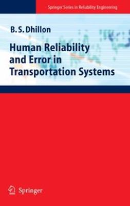 Dhillon, B. S. - Human Reliability and Error in Transportation Systems, ebook