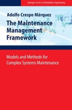 Márquez, Adolfo Crespo - The Maintenance Management Framework, ebook
