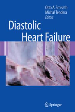 Smiseth, Otto A. - Diastolic Heart Failure, e-bok