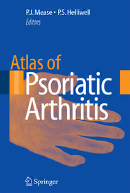 Mease, P. J. - Atlas of Psoriatic Arthritis, ebook