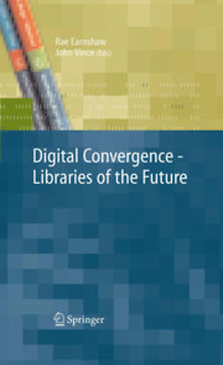Earnshaw, Rae - Digital Convergence – Libraries of the Future, ebook