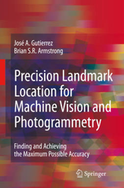 Armstrong, Brian S.R. - Precision Landmark Location for Machine Vision and Photogrammetry, ebook