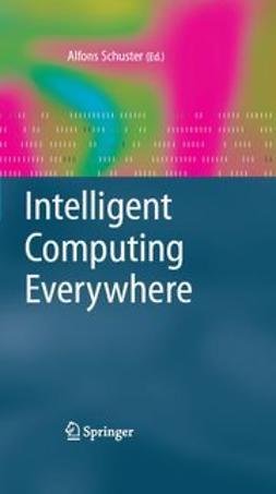 Schuster, Alfons J. - Intelligent Computing Everywhere, e-kirja