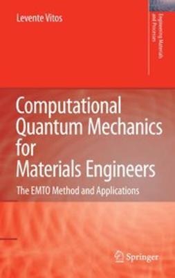 Vitos, Levente - Computational Quantum Mechanics for Materials Engineers, ebook