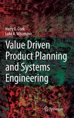 Cook, H. E. - Value Driven Product Planning and Systems Engineering, ebook