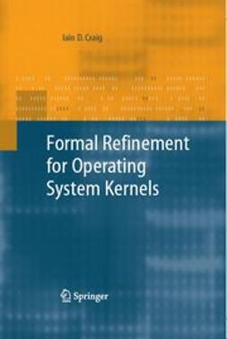 Craig, Iain D. - Formal Refinement for Operating System Kernels, ebook
