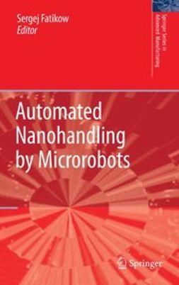 Fatikow, Sergej - Automated Nanohandling by Microrobots, ebook