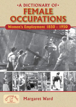 Ward, Margaret - A Dictionary of Female Occupations, ebook