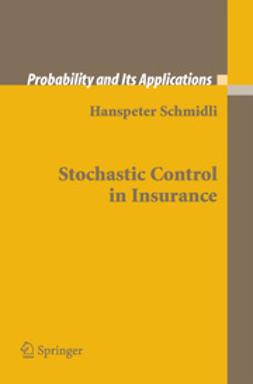 Schmidli, Hanspeter - Stochastic Control in Insurance, ebook
