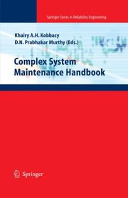 Kobbacy, Khairy A. H. - Complex System Maintenance Handbook, ebook