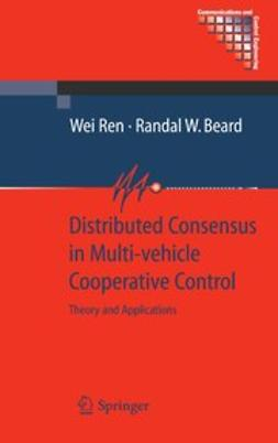 Beard, Randal W. - Distributed Consensus in Multi-vehicle Cooperative Control, ebook