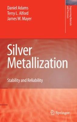Adams, Daniel - Silver Metallization, e-bok