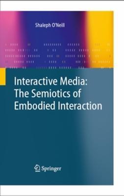 - Interactive Media: The Semiotics of Embodied Interaction, e-bok