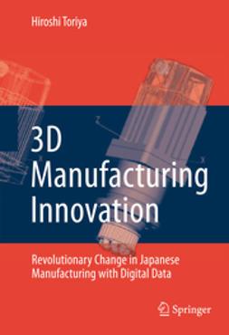 Toriya, Hiroshi - 3D Manufacturing Innovation, e-kirja