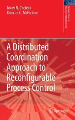 Chokshi, Nirav N. - A Distributed Coordination Approach to Reconfigurable Process Control, ebook