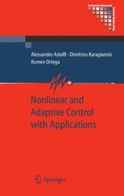Astolfi, Alessandro - Nonlinear and Adaptive Control with Applications, e-kirja