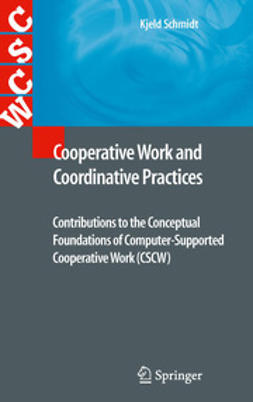 Schmidt, Kjeld - Cooperative Work and Coordinative Practices, ebook