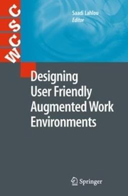 Lahlou, Saadi - Designing User Friendly Augmented Work Environments, ebook