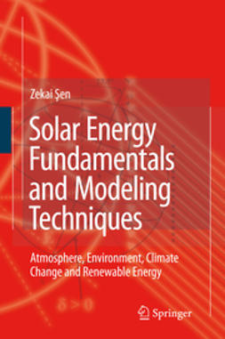 Şen, Zekai - Solar Energy Fundamentals and Modeling Techniques, ebook