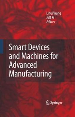 Wang, Lihui - Smart Devices and Machines for Advanced Manufacturing, e-kirja