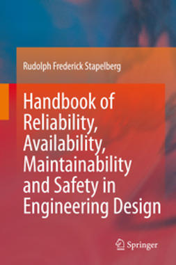 Stapelberg, Rudolph Frederick - Handbook of Reliability, Availability, Maintainability and Safety in Engineering Design, ebook