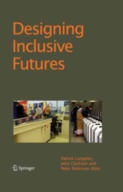 Clarkson, John - Designing Inclusive Futures, ebook
