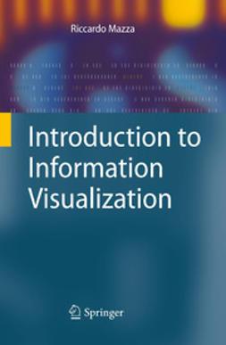 Mazza, Riccardo - Introduction to Information Visualization, e-bok