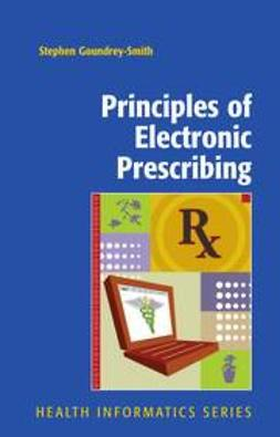 Goundrey-Smith, Stephen - Principles of Electronic Prescribing, ebook