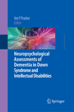 Prasher, Vee P. - Neuropsychological Assessments of Dementia in Down Syndrome and Intellectual Disabilities, ebook