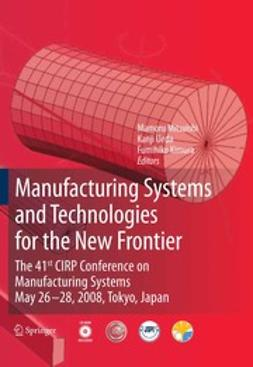 Mitsuishi, Mamoru - Manufacturing Systems and Technologies for the New Frontier, ebook
