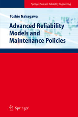 Nakagawa, Toshio - Advanced Reliability Models and Maintenance Policies, ebook