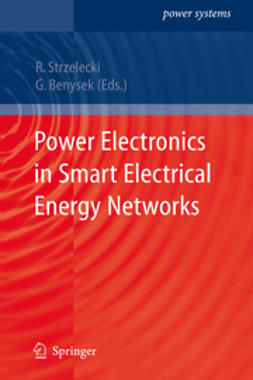 Benysek, Grzegorz - Power Electronics in Smart Electrical Energy Networks, ebook