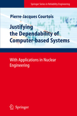 Courtois, Pierre-Jacques - Justifying the Dependability of Computer-based Systems, ebook