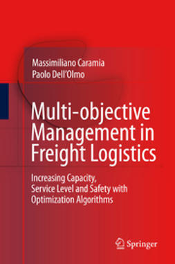Caramia, Massimiliano - Multi-objective Management in Freight Logistics, e-kirja