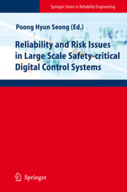 Seong, Poong Hyun - Reliability and Risk Issues in Large Scale Safety-critical Digital Control Systems, e-kirja