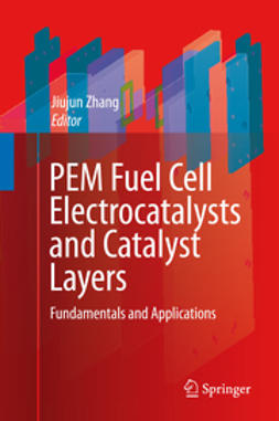 Zhang, Jiujun - PEM Fuel Cell Electrocatalysts and Catalyst Layers, ebook