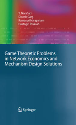 Prakash, Hastagiri - Game Theoretic Problems in Network Economics and Mechanism Design Solutions, ebook