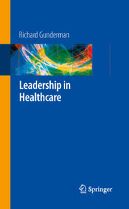 Gunderman, Richard B. - Leadership in Healthcare, ebook