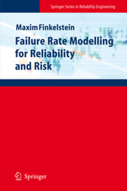 Finkelstein, Maxim - Failure Rate Modelling for Reliability and Risk, ebook