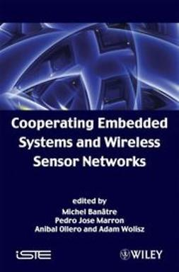 Banatre, Michel - Cooperating Embedded Systems and Wireless Sensor Networks, ebook