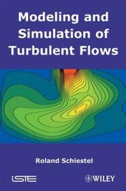 Schiestel, Roland - Modeling and Simulation of Turbulent Flows, e-bok